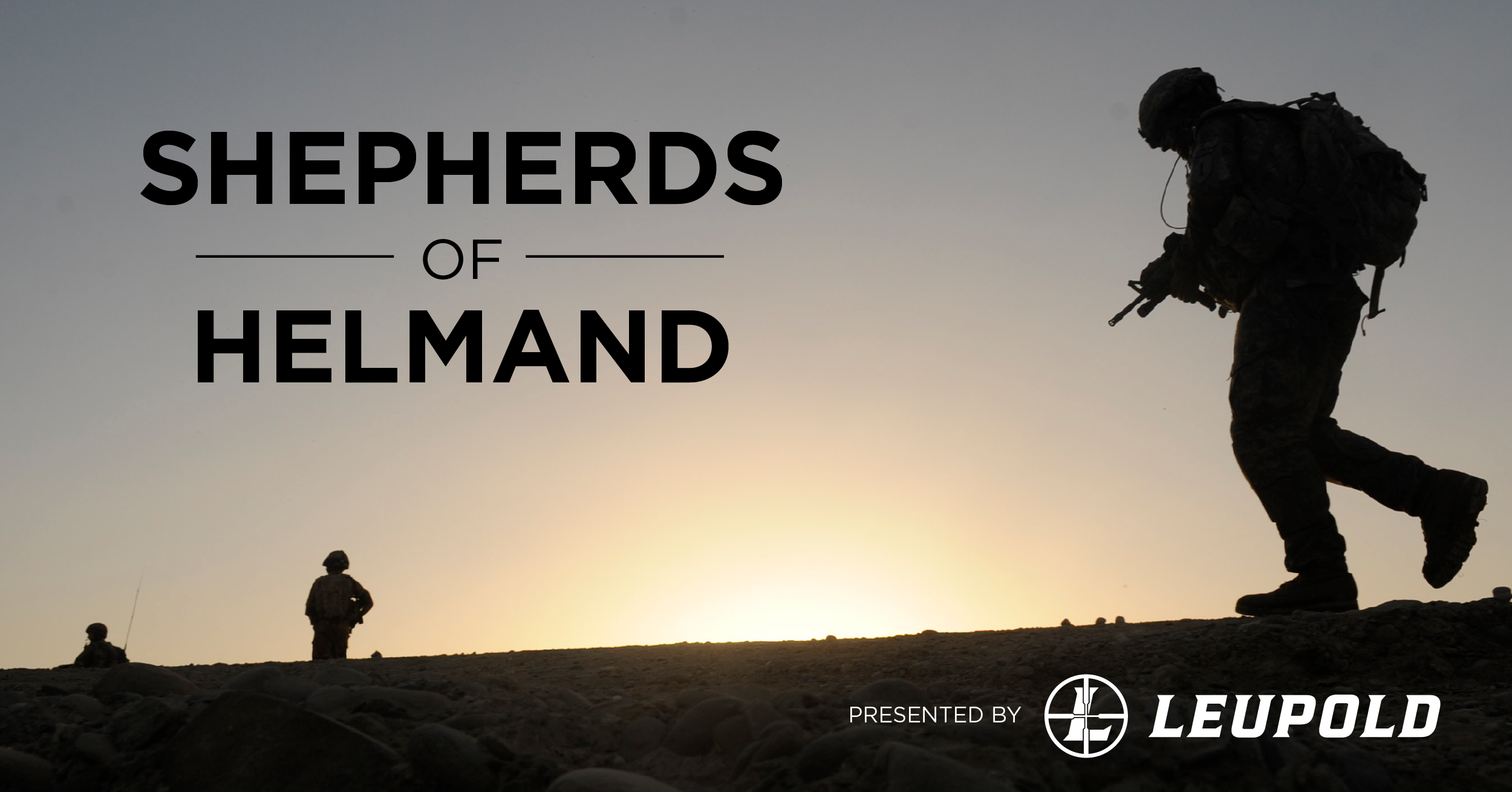 Leupold Invites You to Watch 'Shepherds of Helmand'